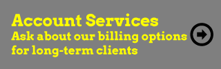 Account Services - Ask about our billing options for long-term clients